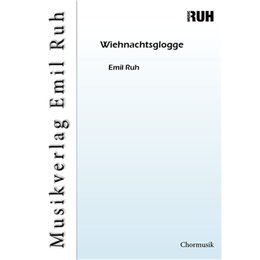 Wiehnachtsglogge - Ruh, Emil
